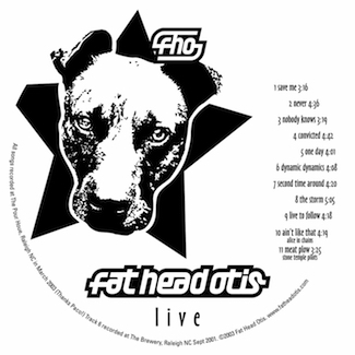 Fat Head Otis (2003) LIVE cd label